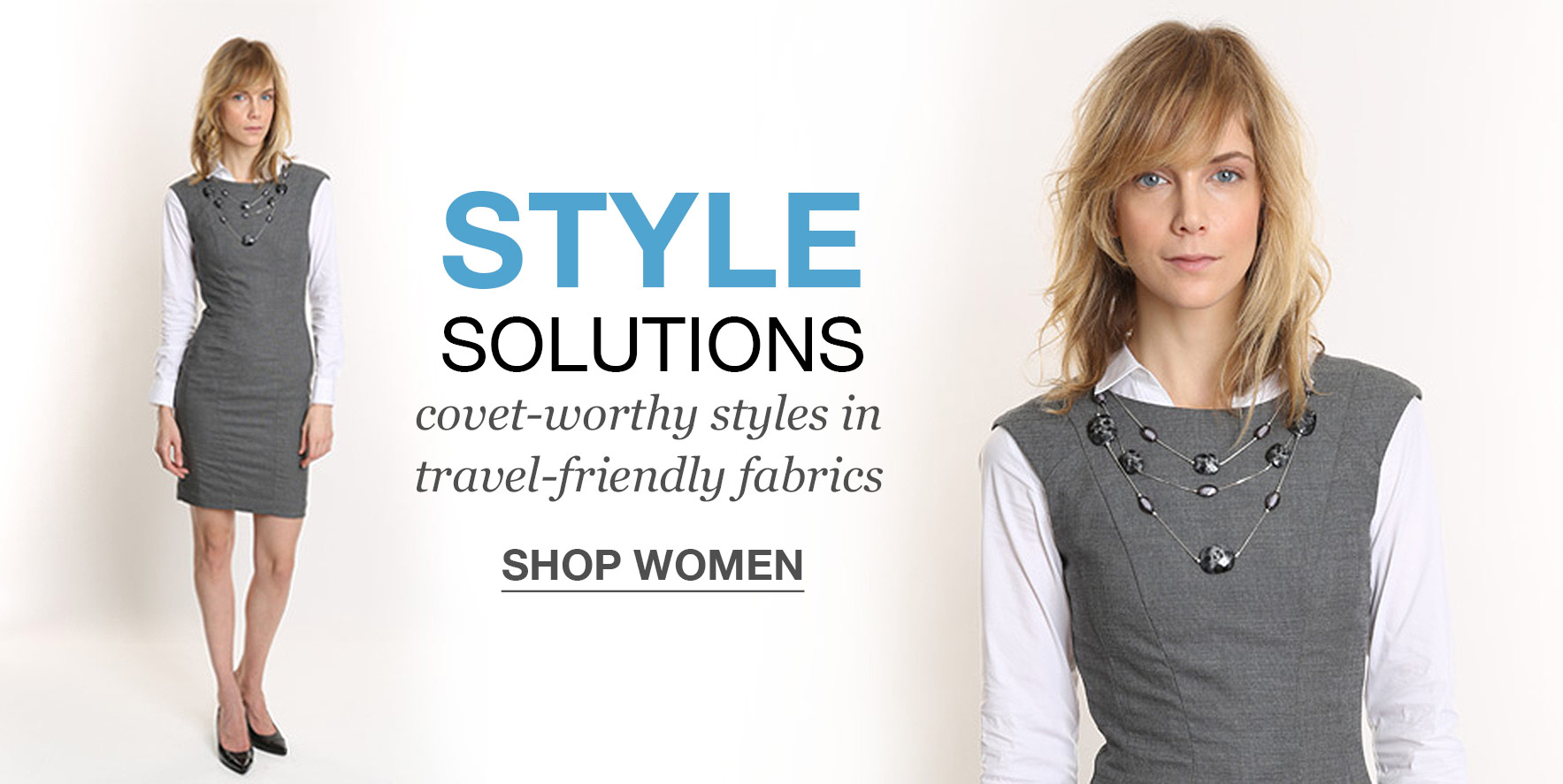 Style solutions - covet-worthy styles in travel-friendly fabrics - Click to Shop Woman